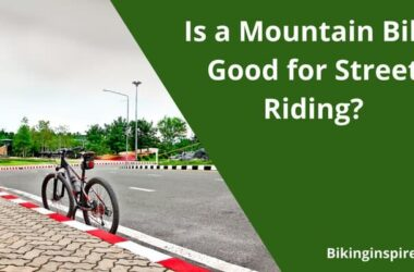Is a Mountain Bike Good for Street Riding?