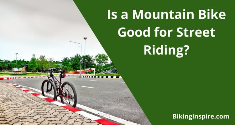 Is a Mountain Bike Good for Street Riding